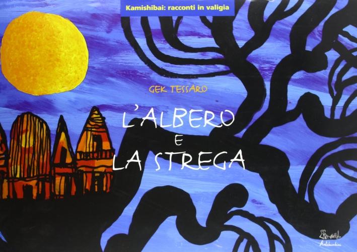 L'albero e la strega. Ediz. illustrata