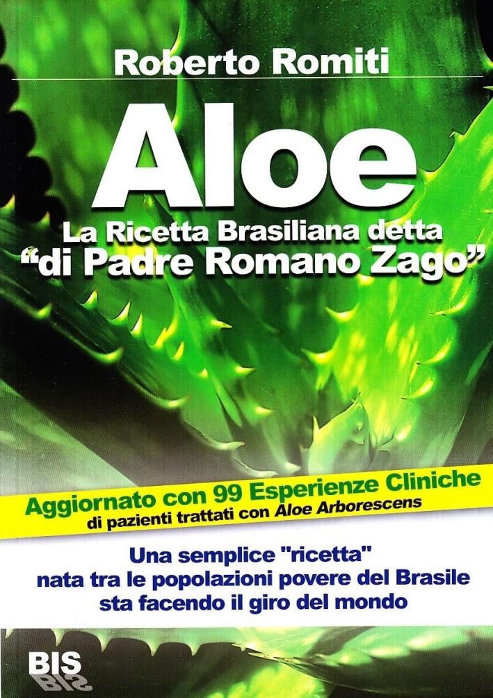 Aloe la ricetta brasiliana detta «di padre Romano Zago»