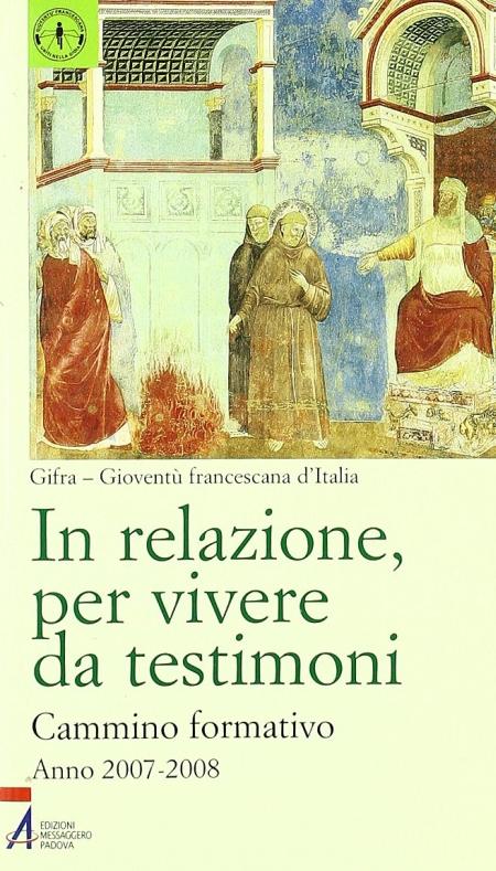 In relazione, per vivere da testimoni. Cammino formativo (2007-2008)