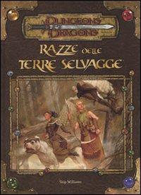 Dungeons & Dragons. Razze delle terre selvagge. Supplemento. Ediz. illustrata
