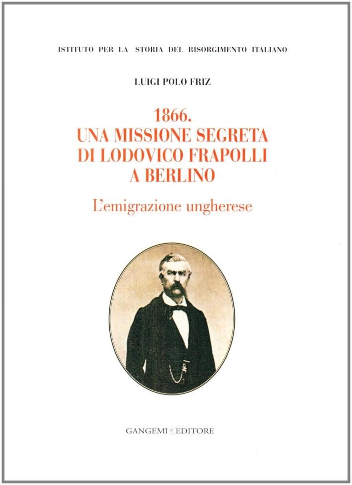 1866. Una missione segreta di Lodovico Frapolli a Berlino