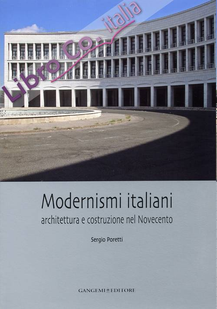 Modernismi Italiani. Architettura e Costruzione del Novecento