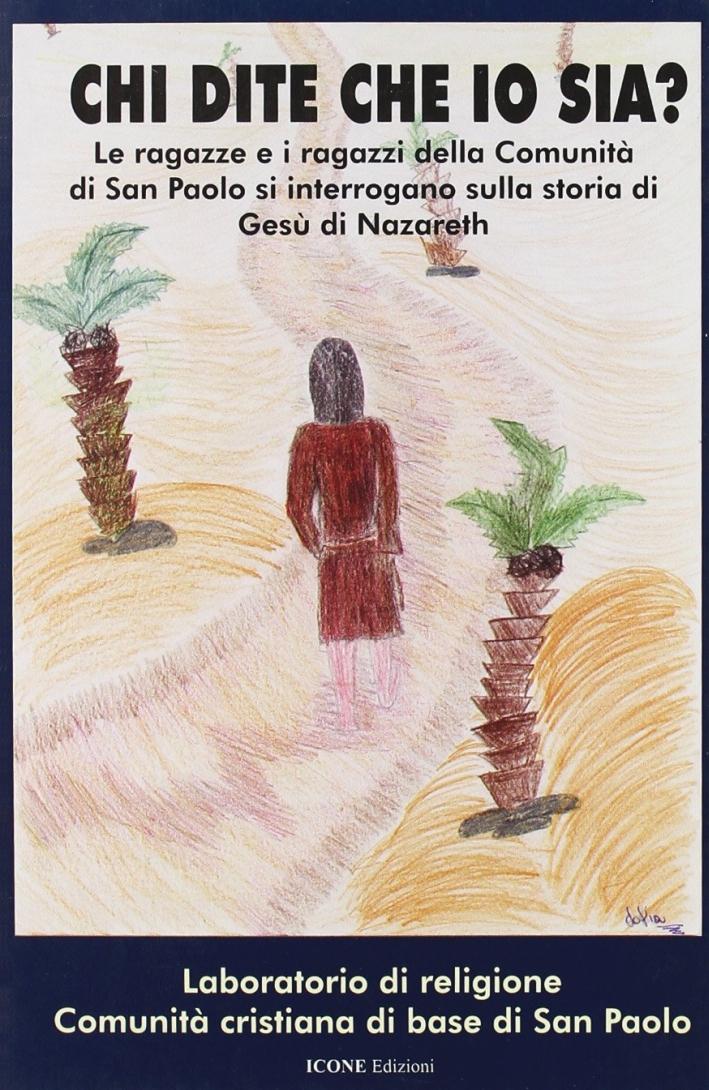 Chi dite che io sia? Le ragazze e i ragazzi della comunità di san Paolo si interrogano sulla storia di Gesù di Nazareth