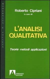 L'analisi qualitativa. Teorie, metodi, applicazioni