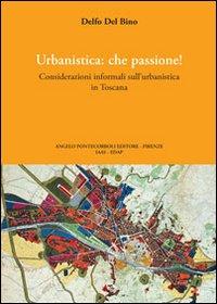 Urbanistica che passione. Ediz. illustrata