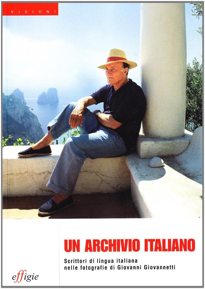 Un archivio italiano. Scrittori di lingua italiana nelle fotografie di Giovanni Giovannetti