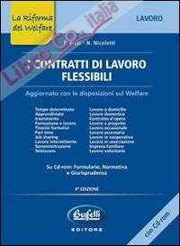 I contratti di lavoro flessibili. Con CD-ROM