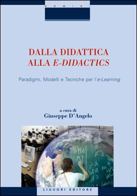 Dalla didattica alla e-didactics. Paradigmi, modelli e tecniche per l'e-learning. Con CD-ROM