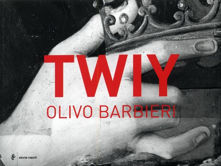 Twiy. Olivo Barbieri. [Edizione italiana e inglese]