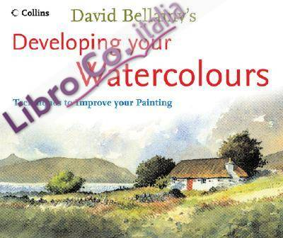 David Bellamy's Developing Your Watercolours.