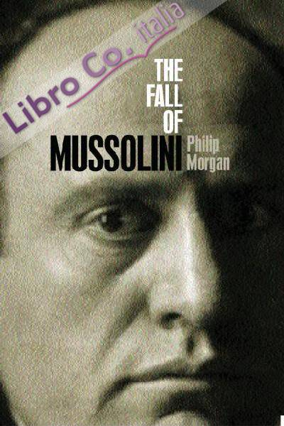 Fall of Mussolini.