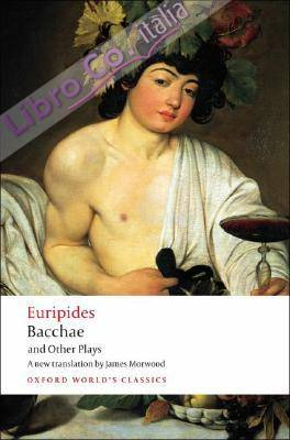 Bacchae & Other Plays.