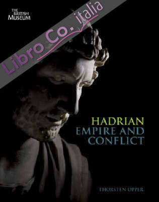 Hadrian. Empire and Conflict. [Hardback Ed.].
