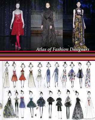 Atlas of Fashion Designers.