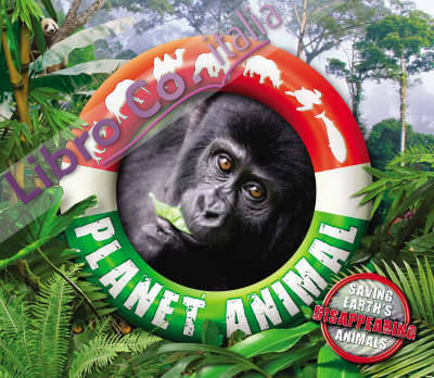 Planet Animal. Saving Earth's Disappearing Animals
