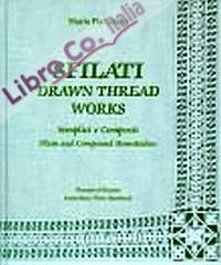 Sfilati - Semplici e Composti. Drawn Thread Worws - Plain and Compound Hemstitches