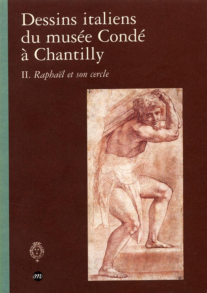Dessins italiens du musée Condé à Chantilly. II. Raphael et son cercle.