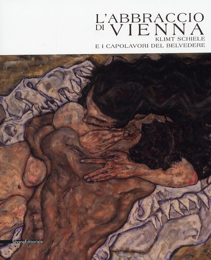 L'Abbraccio di Vienna. Klimt, Schiele e i capolavori del Belvedere