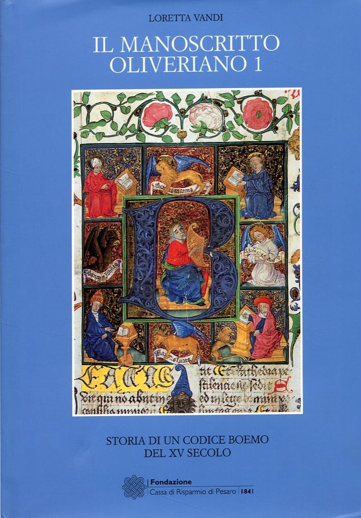 Il manoscritto Oliveriano 1. Storia di un codice boemo del XV secolo.