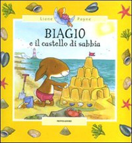 Biagio e il castello di sabbia. Ediz. illustrata