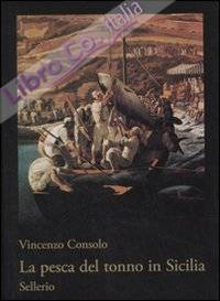 La pesca del tonno in Sicilia. Ediz. illustrata