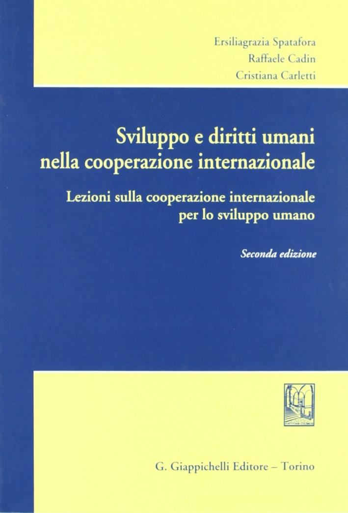 Sviluppo e diritti umani nella cooperazione internazionale. Lezioni sulla cooperazione internazionale per lo sviluppo umano