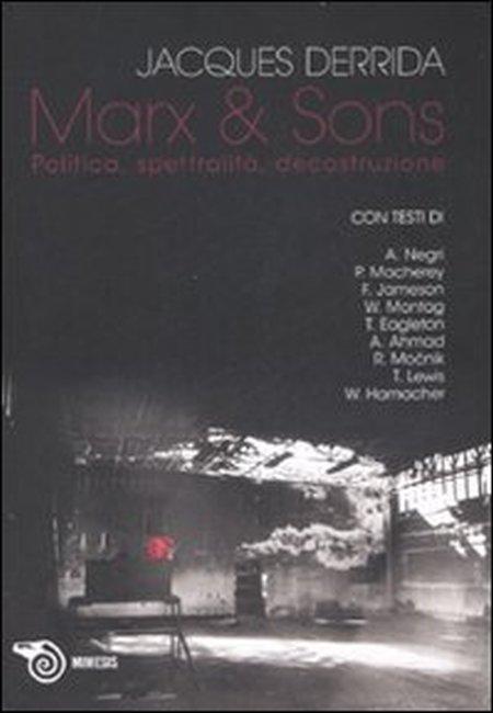 Marx & sons. Politica, spettralità, decostruzione