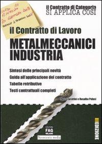 Il contratto di lavoro. Metalmeccanici industria