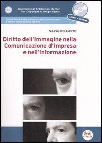 Diritto dell'immagine nella comunicazione d'impresa e nell'informazione. Con CD-ROM