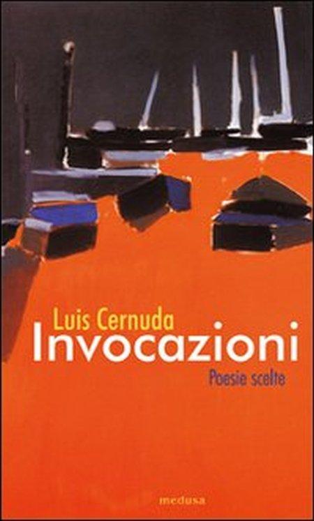 Invocazioni. Poesie Scelte 1927-1962