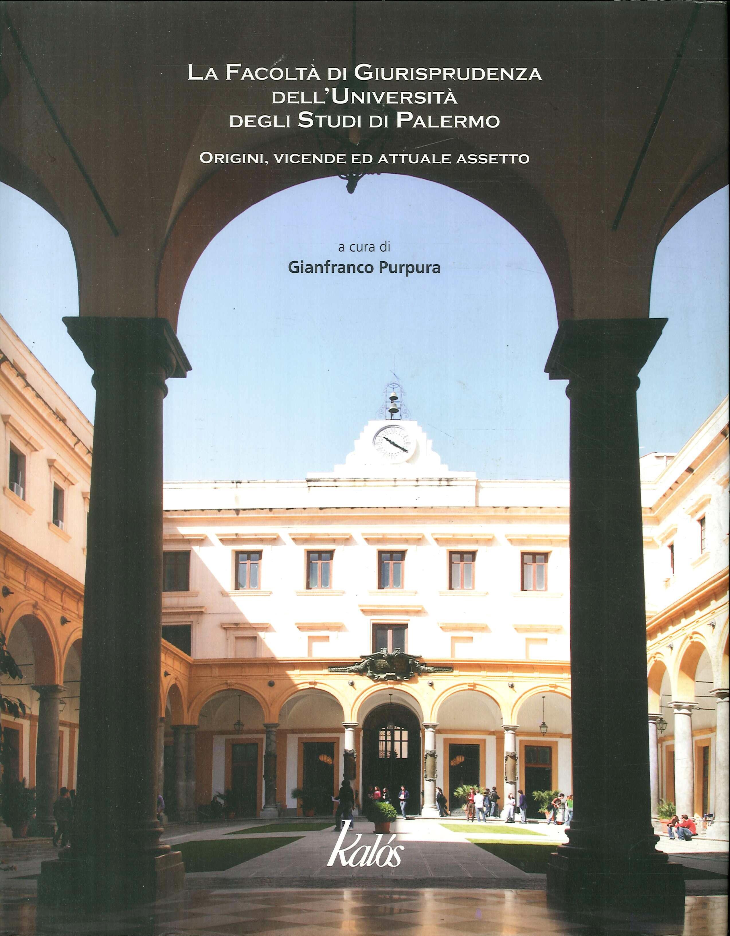 Facoltà di giurisprudenza dell'Università degli Studi di Palermo. Origini, vicende ed attuale assetto