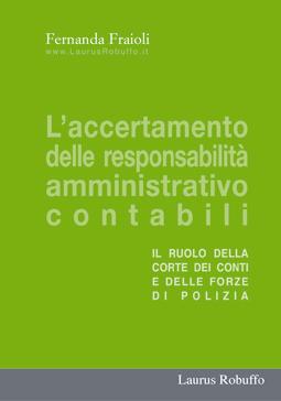 L'accertamento delle responsabilità amministrativo contabili. Il ruolo della Corte dei Conti e delle forze di polizia