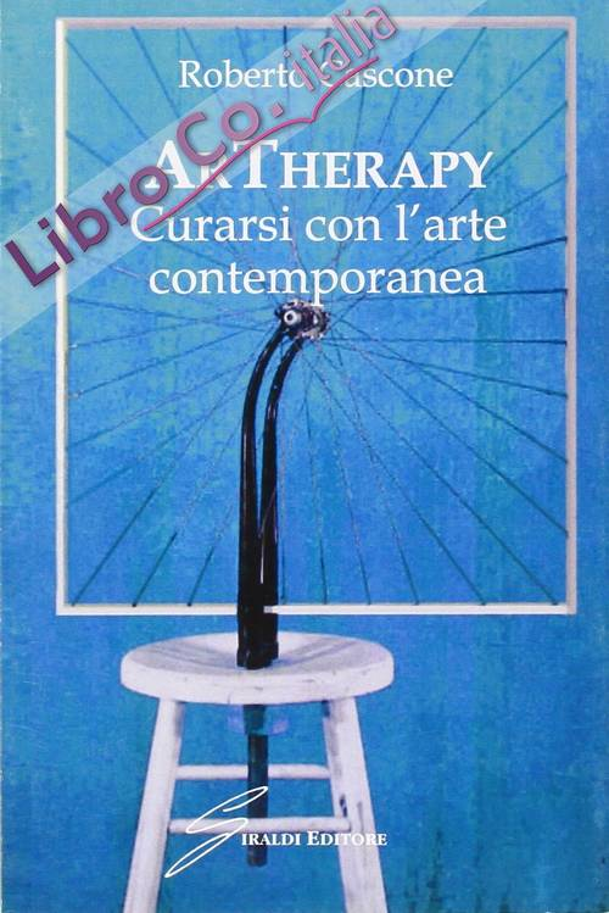 ArTherapy. Curarsi con l'arte contemporanea. Ediz. illustrata
