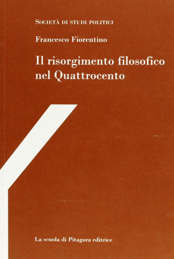 Il risorgimento filosofico nel Quattrocento. Con studi su Francesco Petrarca e Paolo Sarpi e con uno scritto di Michele Kerbaker