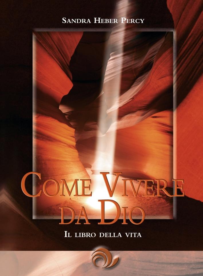 Come Vivere da Dio. Il Libro della Vita. Con CD-ROM