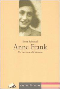 Anne Frank. Un Racconto-Documento