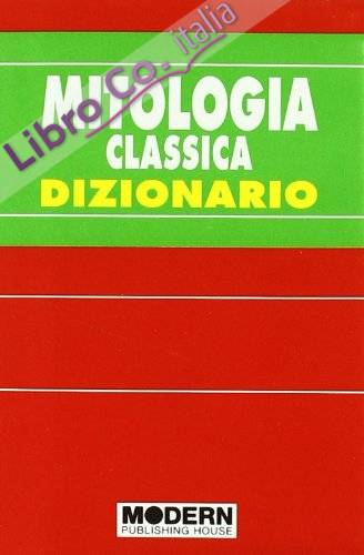 Mitologia classica. Dizionario