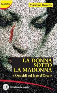 La donna sotto la madonna. Omicidi sul lago d'Orta