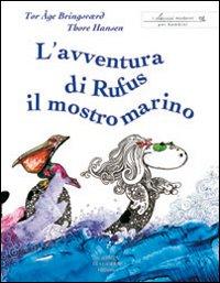 L'avventura di Rufus il mostro marino. Ediz. illustrata