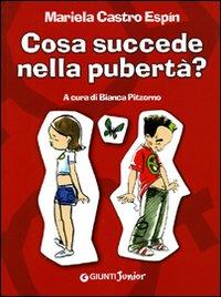 Cosa succede nella pubertà? Ediz. illustrata