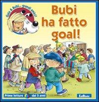 Bubi ha fatto goal! Ediz. illustrata