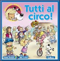 Tutti al circo! Ediz. illustrata