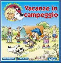 Vacanze in campeggio. Ediz. illustrata