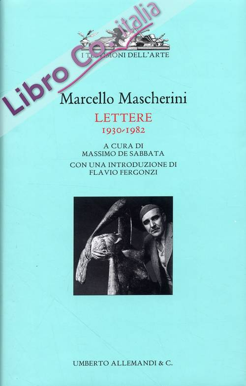 Marcello Mascherini. Lettere (1930-1982)