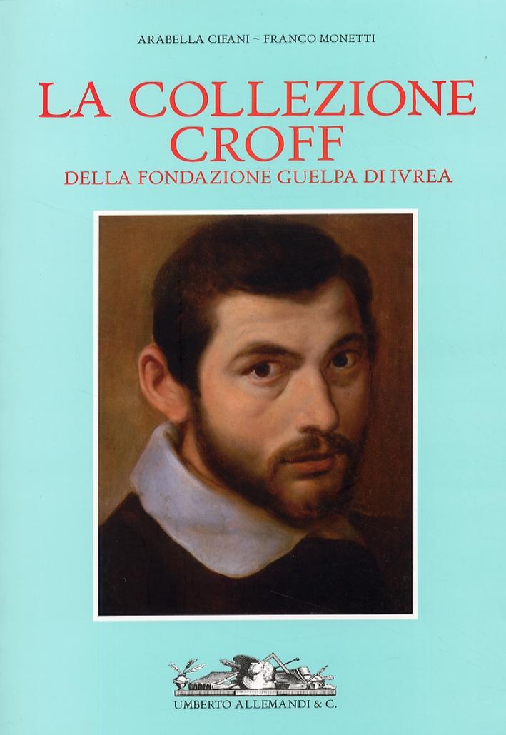 La Collezione Croff della fondazione Guelpa di Ivrea