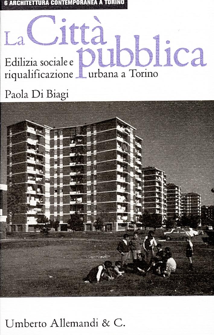 La città pubblica. Edilizia sociale e riqualificazione urbana a Torino