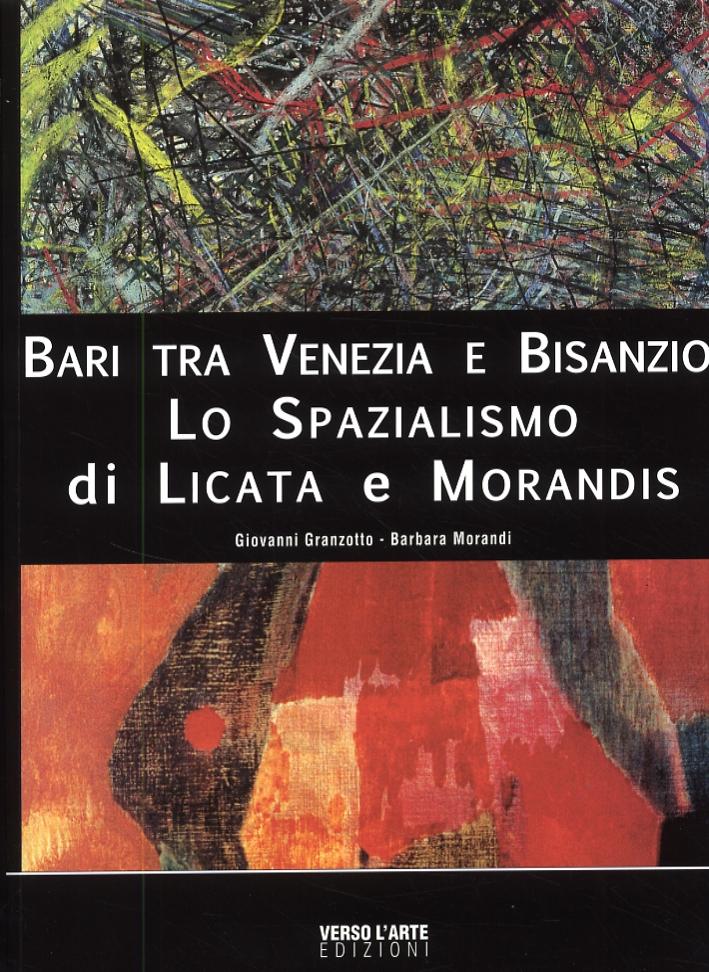 Bari tra Venezia e Bisanzio. Lo Spazialismo di Licata e Morandis