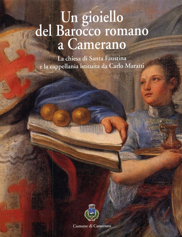 Un gioiello del Barocco romano a Camerano. La chiesa di Santa Faustina e la cappellania istituita da Carlo Maratti