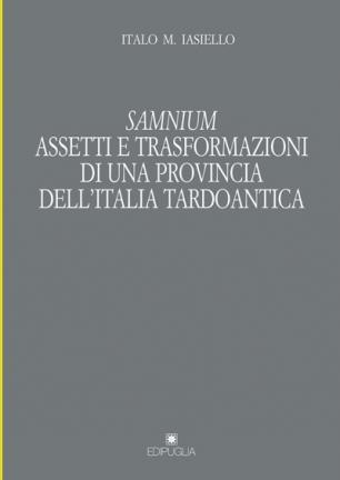 Samnium. Assetti e trasformazioni di una provincia dell'Italia tardoantica