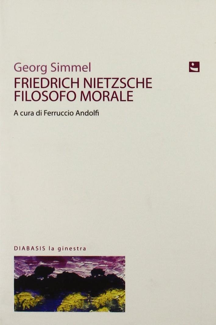 Friedrich Nietzsche filosofo morale